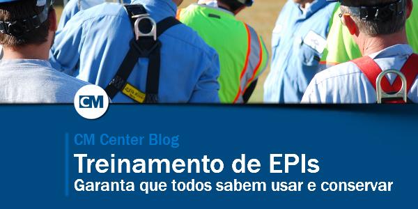 Treinamento de EPI: Garanta o uso, guarda e conservação