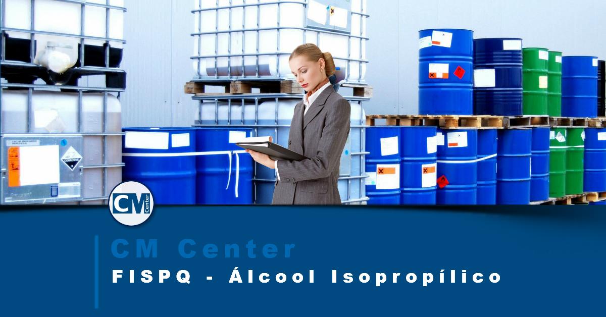 FISPQ Álcool Isopropílico - Perigos, cuidados e EPIs