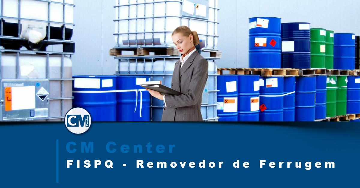 FISPQ Removedor de Ferrugem - Perigos, cuidados e EPIs