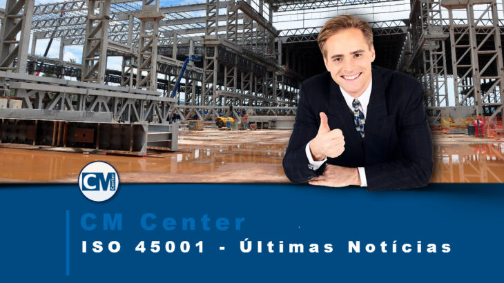 Últimas Notícias da ISO 45001: Gestão de SSO