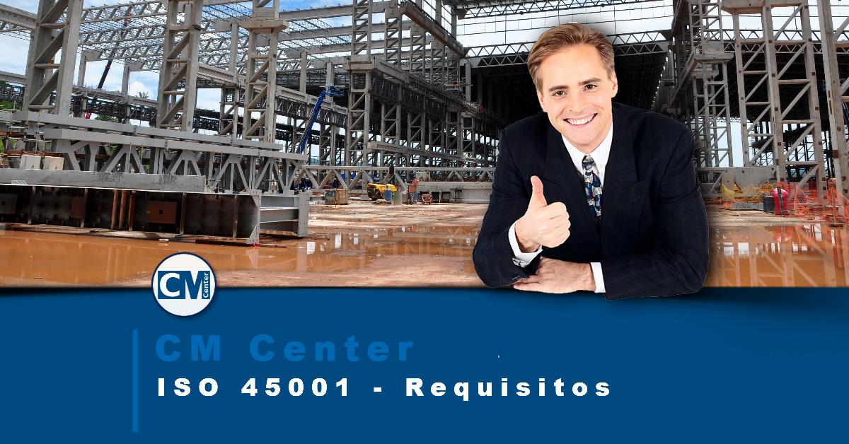 Requisitos da ISO 45001: Saúde e Segurança Ocupacional